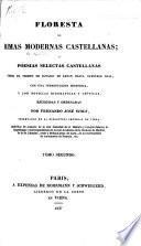 Foresta de Rimas Modernas Castellanas: desde el tiempo de Ignacio de Luzan hasta muestros dias, con una introduccion histórica, y con noticias