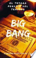FOREX: BIG BANG - El Tesoro Perdido Del trading: Una combinacion entre analisis fundamental y analisis tecnico haran de una estrategia hasta 95% ganadora ... los mercados financieros, 100% recomendable