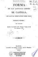 Forma de las antiguas Cortes de Castilla, con algunas observaciones sobre ellas