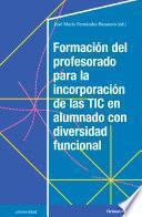 Formación del profesorado para la incorporación de las TIC en alumnado con diversidad funcional