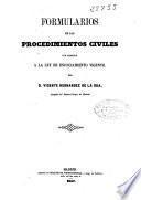 Formularios de los procedimientos civiles, con arreglo a la Ley de Enjuiciamiento vigente