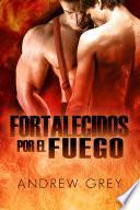 Fortalecidos por fuego