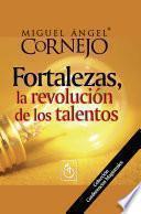 Fortalezas, La Revolución de los Talentos