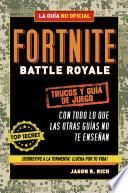 Fortnite Battle Royale: Trucos y guía de juego