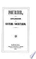 Fourier, ó sea explanacion del sistema societario
