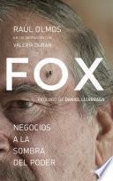 Fox: negocios a la sombra del poder