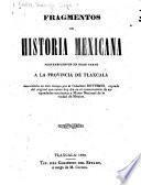 Fragmentos de historia mexicana pertenecientes en gran parte a la provincia de Tlaxcala, descubierto en otro tiempo por el Caballero Boturini ...