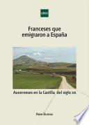 Franceses que emigraron aEspaña. AuvernesesenlaCastilla delsigloXIX