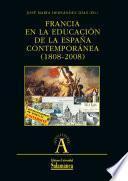 Francia en la educación de la España contemporánea (1808-2008)