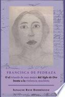 Francisca de Pedraza.O el triunfo de una mujer del Siglo de Oro frente a la violencia machista