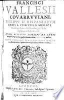 Francisci Vallesii ... Controuersiarum medicarum & philosophicarum libri decem