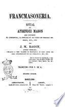 Francmasoneria ritual del aprendiz mason que contiene el ceremonial, la esplicacion de todos los simbolos del grado, etc., etc. por J. M. Ragon