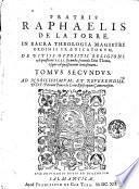 Fratris Raphaelis de la Torre, ... De partibus potentialibus iustitiae, in secundam secundae d. Thomae à quaestione 80. vsque ad quaestionem 123. Commentaria in tres tomos diuisa. ...