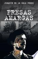 FRESAS AMARGAS