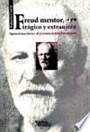 Freud Mentor, Trágico y Extrangero