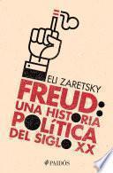 Freud: una historia política del siglo XX