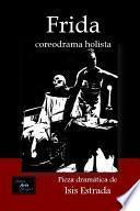 Frida: Coreodrama Holista