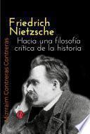 Friedrich Nietzsche. Hacia una filosofía crítica de la historia