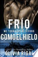 FRÍO COMO EL HIELO (MC Tornados de Hierro nº 1)