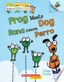 Frog Meets Dog / Rana conoce Perro
