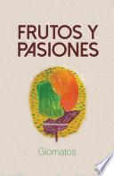 Frutos y pasiones