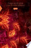 Fuego en el alma y en la vida infierno