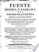 Fuente mystica y sagrada del Paraiso de la Iglesia dividida en quatro partes en que se explica toda la Doctrina Christiana