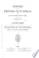 Fuentes para la historia de Castilla: Cartulario del Infantado de Covarrubias, por el r. p. don Luciano Serrano