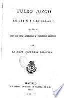 Fuero juzgo en latín y castellano