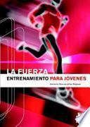 FUERZA, LA. Entrenamiento para jóvenes