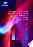 Fundamentos de control estadístico de procesos para gestores y administradores tecnológicos
