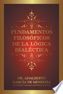 Fundamentos Filosóficos De La Lógica Dialéctica