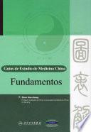 Fundamentos. Guías de Estudio de Medicina China
