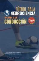 Fútbol sala. Neurociencia aplicada a la conducción