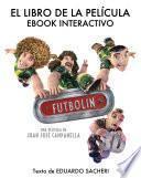 Futbolín - El libro de la película (Edición multimedia enriquecida)