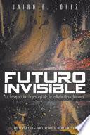 Futuro invisible