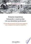 Futuros maestros: búsqueda y construcción de una identidad profesional