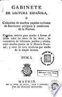 Gabinete de lectura española, ó, Coleccion de muchos papeles curiosos de escritores antiguos y modernos de la nación ...