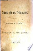 Gaceta de los tribunales de la república de Guatemala