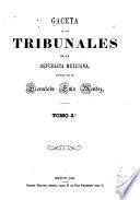 Gaceta de los tribunales de la República Mexicana
