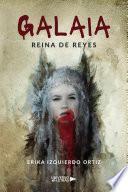 Galaia Reina de Reyes