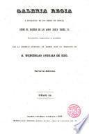 Galería regia o biografía de los Reyes de España desde el primero de los godos hasta Isabel II.