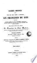 Galeria Seráfica ó sea Vida del gran padre y patriarca San Francisco de de Asis...