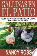 Gallinas en el Patio: Guía de Principiantes para Criar Gallinas en el Patio