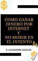 Gana Dinero por internet sin morir en el intento