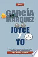 Garcia Marquez, Joyce Y Yo