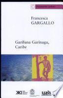 Garífuna, Garínagu, Caribe