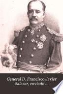 General D. Francisco Javier Salazar, enviado extraordinario y ministro plenipotenciario del Ecuador en el Perú y Chile