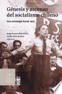 Génesis y ascenso del socialismo chileno