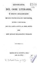 Geografía del orbe literario ó Breve descripción de sus principales imperios, reynos y provincias